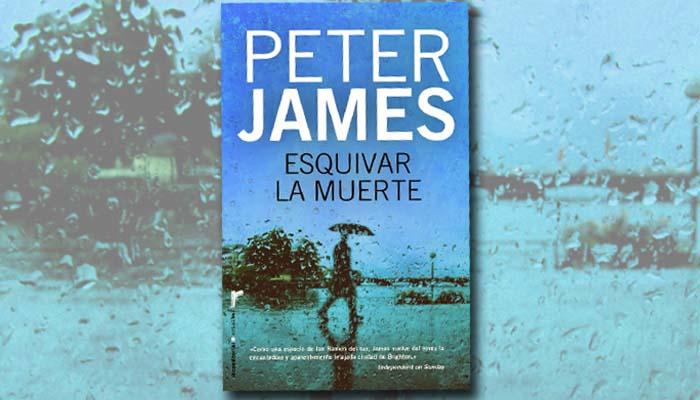 Esquivar la muerte, de Peter James
