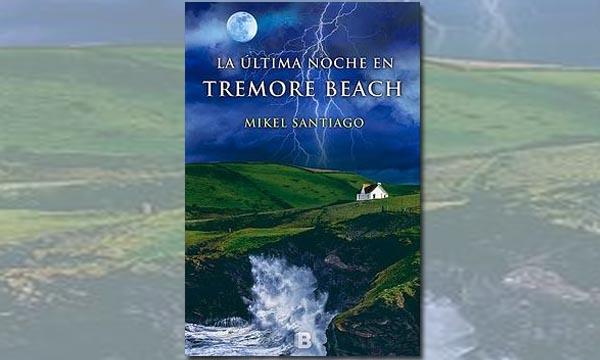 La última noche en Tremore Beach, de Mikel Santiago