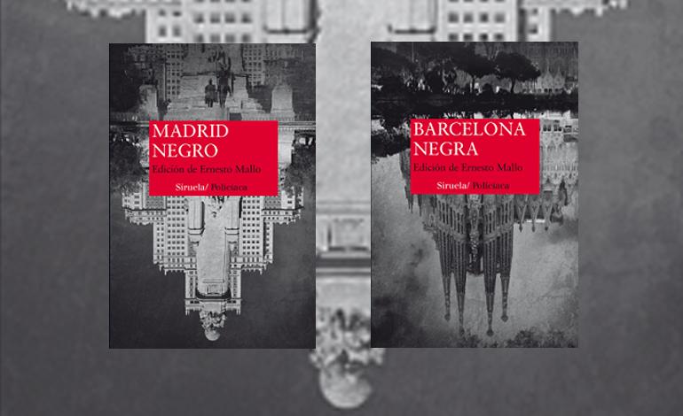 Siruela publicará el 11 de mayo 'Madrid Negro' y 'Barcelona Negra'