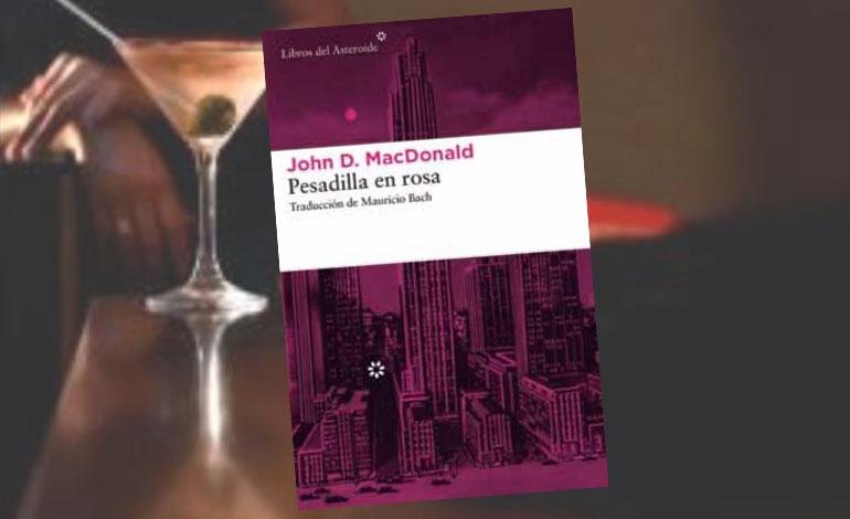 'Pesadilla en rosa', la atemporalidad de John D. MacDonald