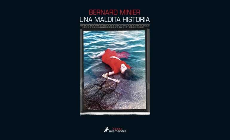 'Una historia maldita', la nueva novela de Bernard Minier llega a las librerías